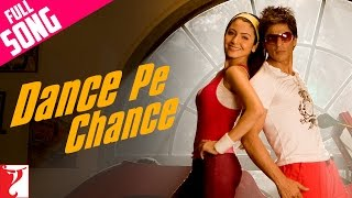 dance pe chance full song rab ne bana di jodi shah rukh khan anushka sharma