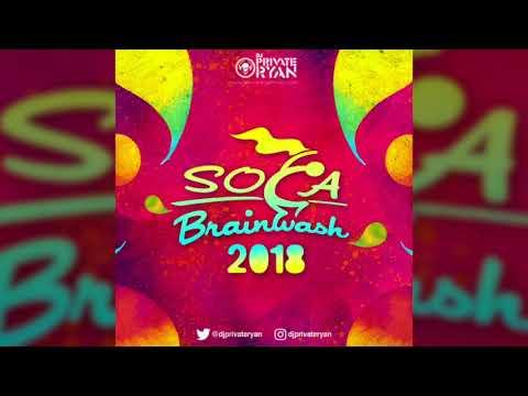 Dj Private Ryan Presents Soca Brainwash 2018