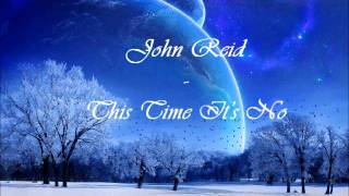 Watch John Reid This Time Its No video