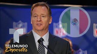 La NFL le ha dado un nuevo voto de confianza a México | Telemundo Deportes
