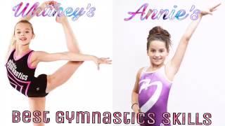 Whitney's & Annie's Best Gymnastics Skills | Whitney Bjerken | Annie LeBlanc