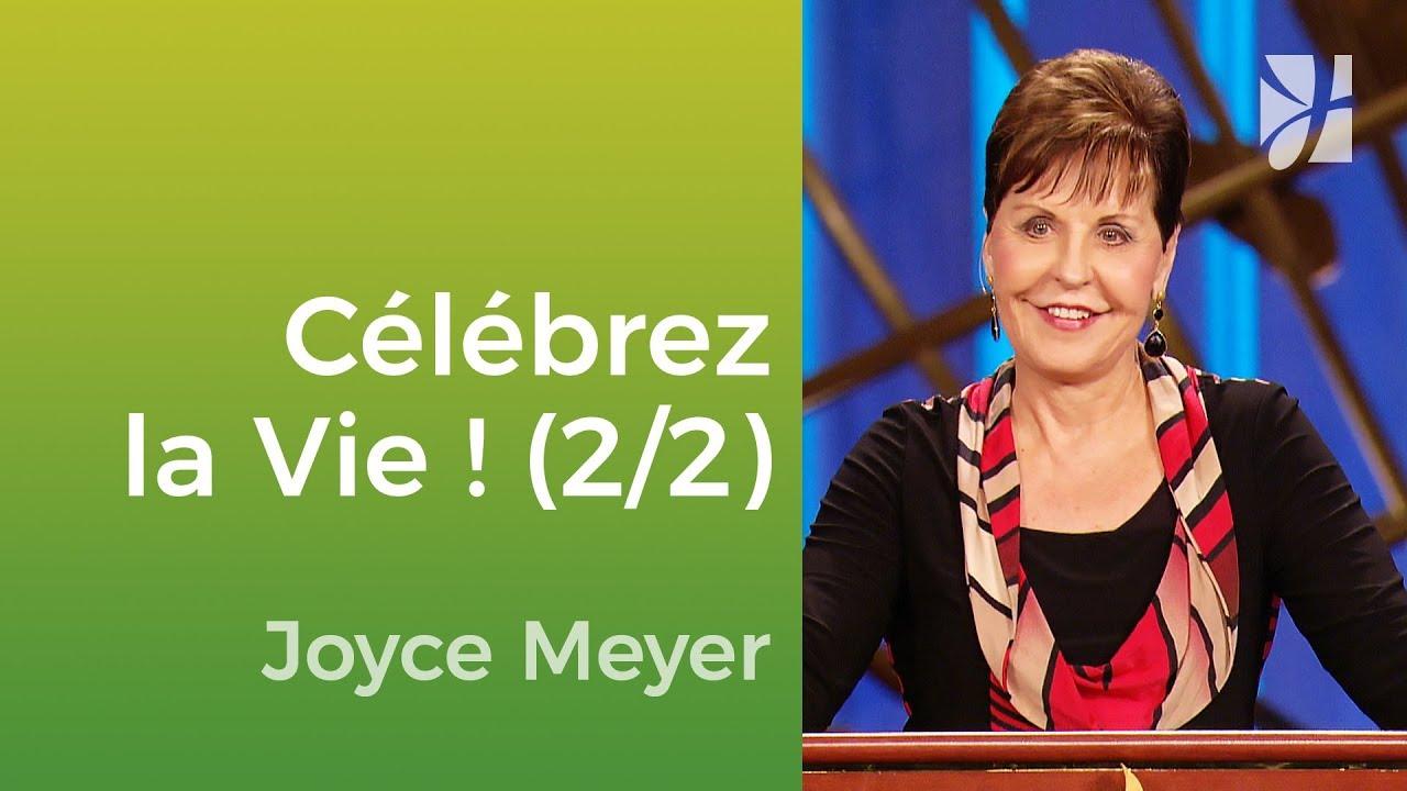 La célébration de la vie (2/2) - Joyce Meyer - Vivre au quotidien