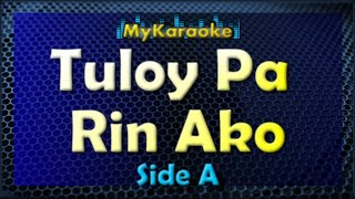 Tuloy Pa Rin Ako - Karaoke version in the style of Side A