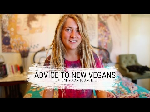 Advice to new VEGANS (and anyone considering a vegan lifestyle!!)
