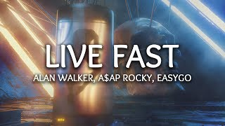 Alan Walker, A$AP Rocky ‒ Live Fast (Lyrics) EASYGO Remix