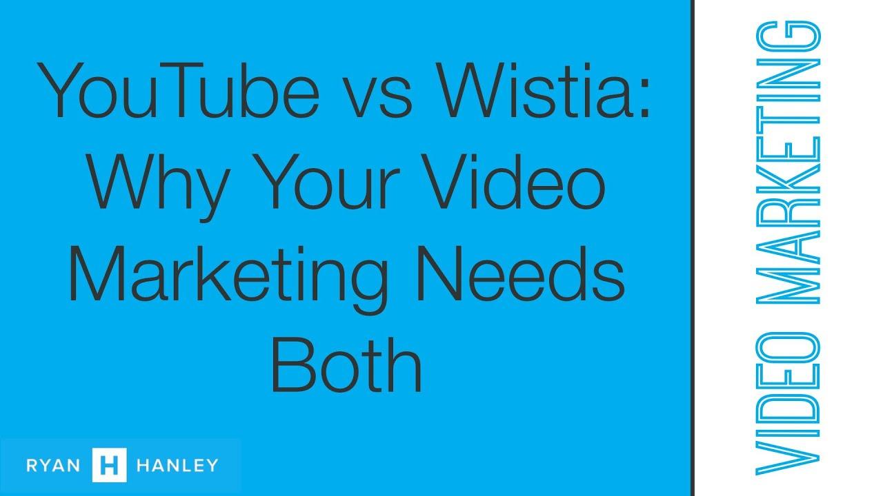YouTube or Wistia?