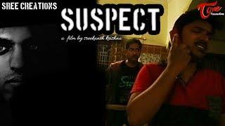 SUSPECT   Latest Telugu Short Film 2017   Directed by Sreekanth Krishna   #ShortFilms2017