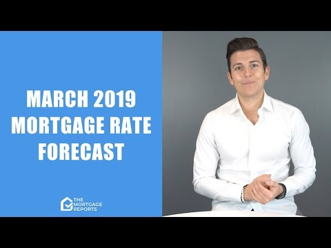 March 2019 Mortgage Rates Forecast