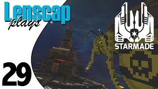 Lenscap Plays StarMade - Ep 29 - Assault On a Pirate Station