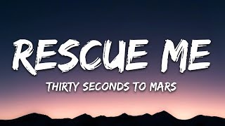 Thirty Seconds To Mars Rescue Me