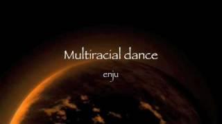 Multiracial dance 【enju】