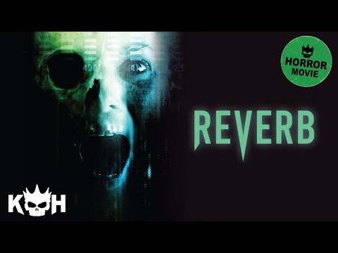 Reverb  Full Horror Movie