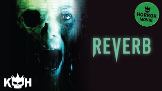 Reverb | Full Horror Movie