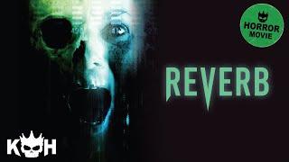 Reverb | Full Horror Movie