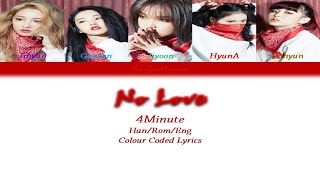 4Minute(포미닛) - No Love Colour Coded Lyrics (Han/Rom/Eng) by …