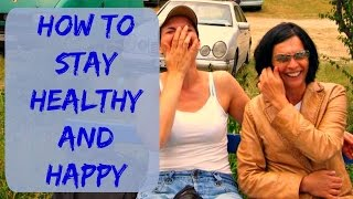How To Stay Healthy & Happy - Healthy Lifestyle & Living Tips - How To Stay Healthy & Lose Weight
