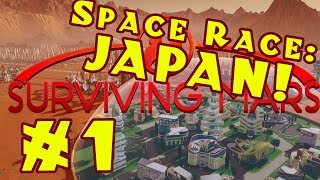 Surviving Mars: Space Race -- Stormy Japan! -- Episode 1