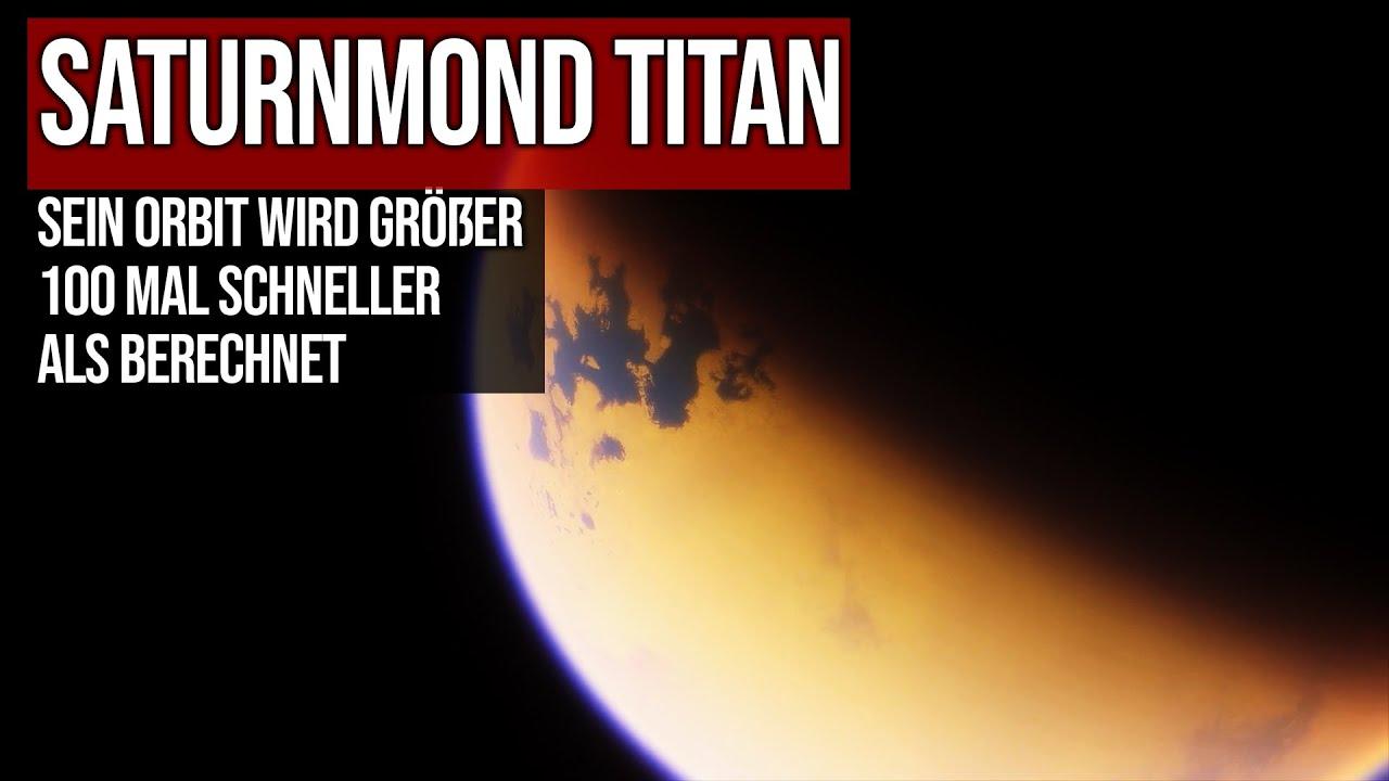 Saturnmond Titan - Sein Orbit wird größer - 100 mal schneller als berechnet
