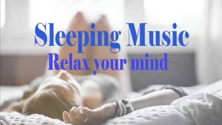 Best Sleeping music - Relaxing Music