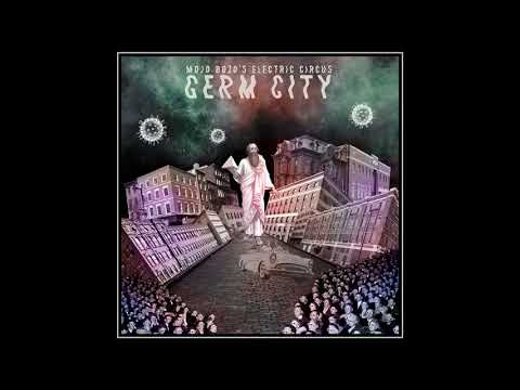 Mojo Bozo's Electric Circus - Germ City (2020) (New Full Album)