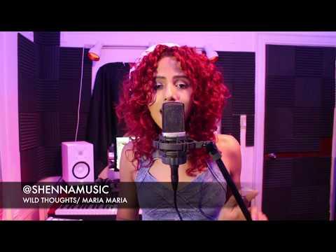 Wild Thoughts X Maria Maria - Rihanna, Bryson Tiller & Santana (SHENNA Cover)