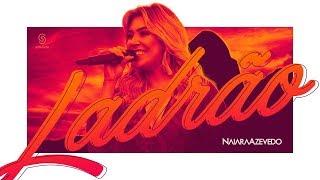 Baixar Naiara Azevedo - Ladrão (DVD Contraste)