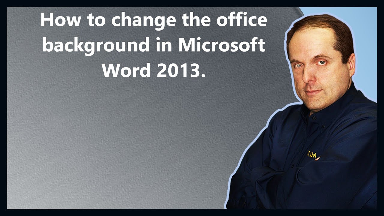 How To Change The Office Background In Microsoft Word 2013 Youtube