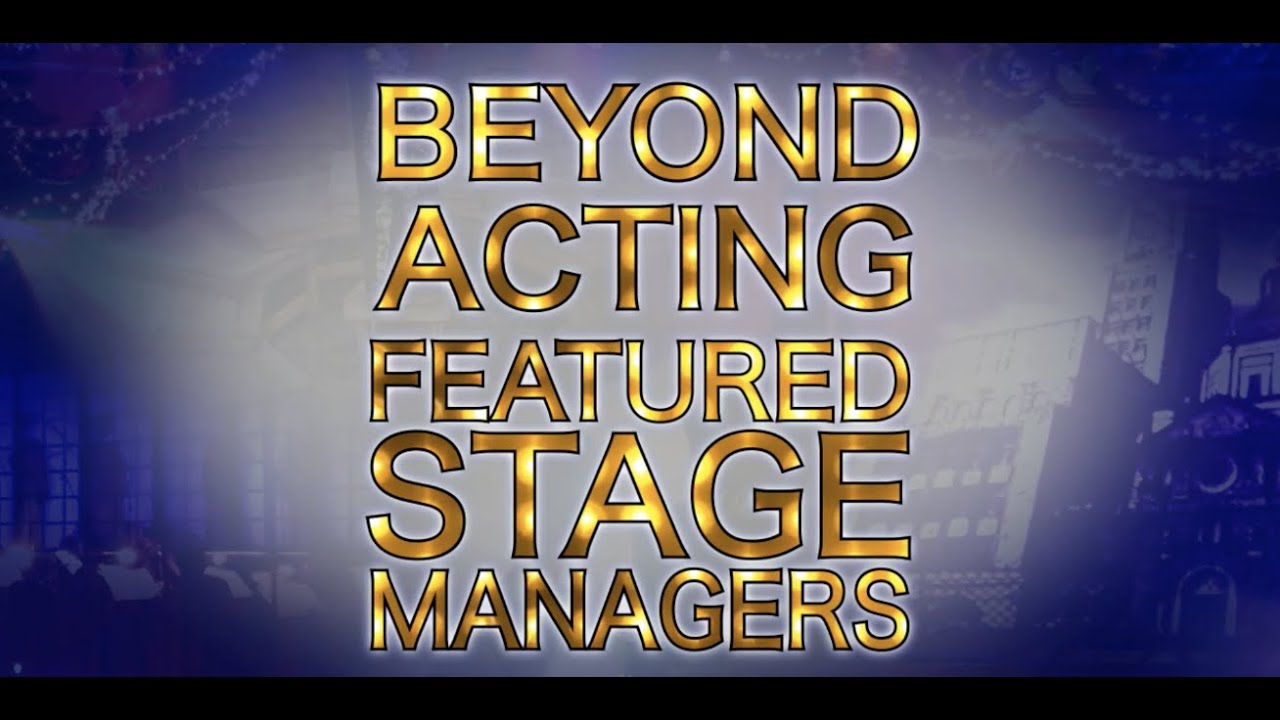 Beyond Acting: Other Jobs in Theatre- Featured Stage Managers Carolyn Fast & Dalton Long