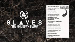 SLAVES - The Fire Down Below