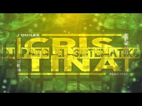 Cristina Remix - J Quiles x Nacho x Maffio X Shelow Shaq - Dj Pato el Sistematiko
