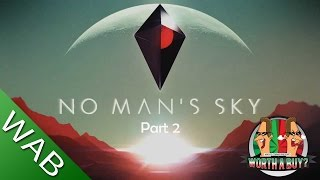 No Mans Sky Part #2 - Worthabuy?