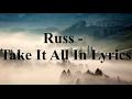 Russ - Take It All In Lyrics