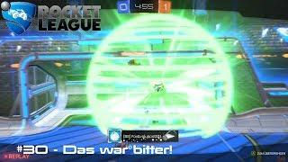 Rocket League - #30 - Das war bitter!
