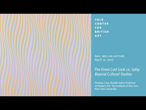"Paul Mellon Lecture | ""The Great Lost Look ca. 1969: Beyond Cultural Studies"""