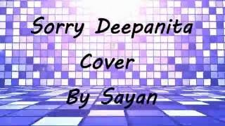 Sorry deepanita Cover by sayAn Mp3 Song Download