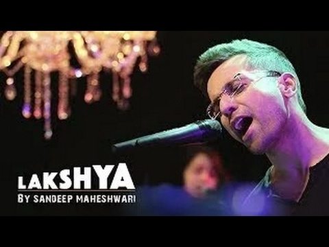 Lakshya - By Sandeep Maheshwari I Inspirational Music Video