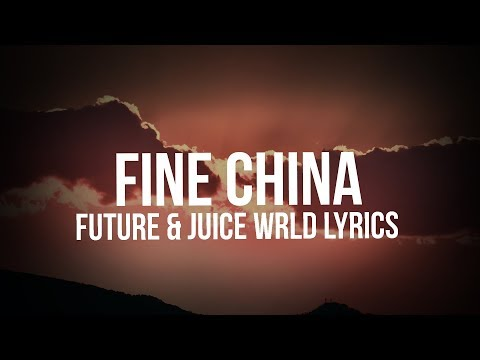 Future, Juice WRLD - Fine China (Lyrics)