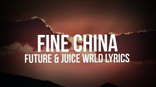 Future, Juice WRLD - Fine China (Lyrics)