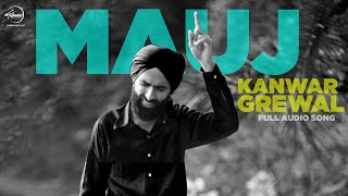 Mauj ( Full Audio Song) | Kanwar Grewal  | Latest Punjabi Song 2016 | Speed Records
