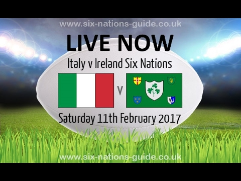 ITALY VS IRELAND RUGBY 6 NATIONS 2017
