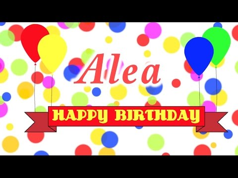 Happy Birthday Alea Song