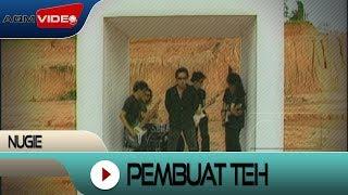 Nugie - Pembuat Teh | Official Video