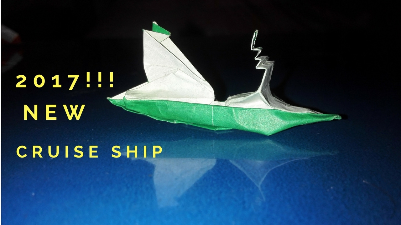 how to make an origami cruise ship 2017 new youtube