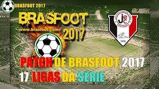 BRASFOOT 2017 MODO CARREIRA #01 PATCH DE BRASFOOT 2017 17 LIGAS DA SÉRIE