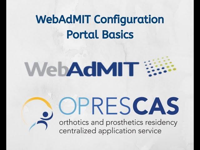 OPRESCAS - WebAdmit Configuration Portal Basics