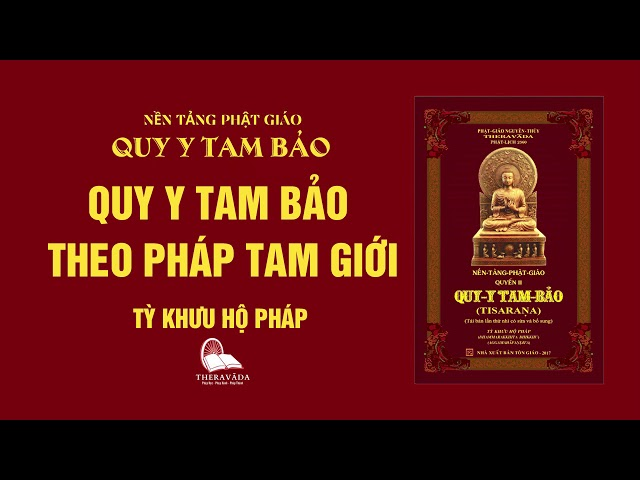 20. Quy Y Tam Bảo Theo Pháp Tam Giới - Tỳ Khưu Hộ Pháp - QUY Y TAM BẢO