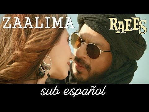 Zaalima (Full song) | Raees (Sub español-hindi)