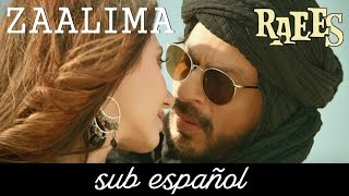 Zaalima [Full Song] | Raees (Sub Español-Hindi)