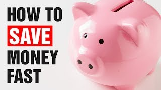 How To Save Money Fast - 18 Money Saving Tips