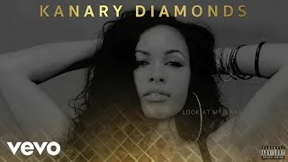 Kanary Diamonds - Look At My Swag